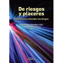 De Riesgos Y Placeres. Manual Para Entender Las Drogas (Alfa)