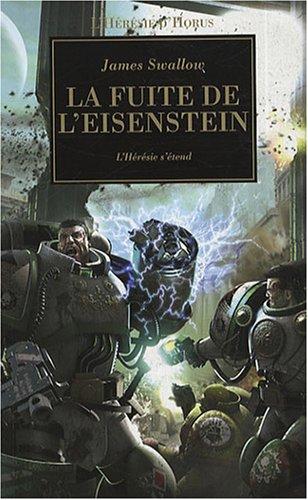 L'Hérésie d'Horus, Tome 4 : La fuite de l'Eisenstein : L'Hérésie s'étend par James Swallow