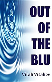 Out of the Blu: A Science-Fiction Comedy Thriller by [Vitaliev, Vitali]