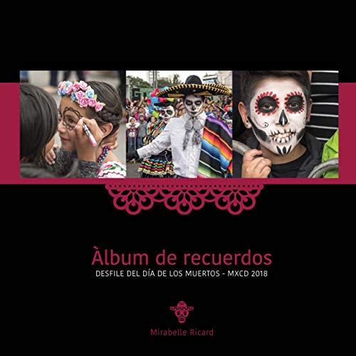 DESFILE DEL DÍA DE LOS MUERTOS - MXCD 2018 (Spanish Edition) ()