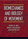 Biomechanics and Biology of Movement by Benno Nigg (2000-06-15)