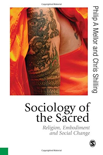 Sociology of the Sacred: Religion, Embodiment and Social Change (Published in association with Theory, Culture & Society)