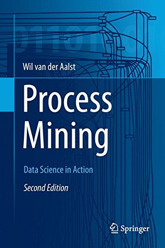 Process Mining: Data Science in Action por Wil M. P. van der Aalst