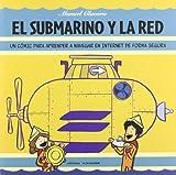 El submarino y la red: Un cómic para aprender a navegar en internet de forma segura (Fuera de...