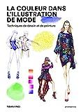 La couleur dans l'illustration de mode. Techniques de dessin et de peinture