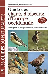 Guide des chants d'oiseaux d'Europe Occidentale : Description et comparaison des chants et des cris