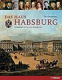 Das Haus Habsburg - Eva Demmerle