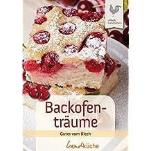 Backofenträume: Köstliche Kuchen vom Blech