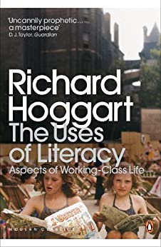 The Uses of Literacy: Aspects of Working-Class Life par [Hoggart, Richard]