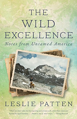 The Wild Excellence: Notes from Untamed America (English Edition)