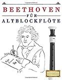 Beethoven für Altblockflöte: 10 Leichte Stücke für AltBlockflöte Anfänger Buch