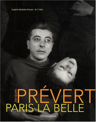 Jacques Prévert : Paris la Belle, édition brochée par Eugénie Bachelot Prévert