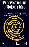 Telecharger Livres Vendre avec un article de blog La formule pour rediger des articles qui rapportent VRAIMENT Expert en 30 minutes t 7 (PDF,EPUB,MOBI) gratuits en Francaise