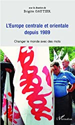 Europe centrale et orientale depuis 1989: Changer le monde avec des mots