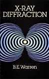 X-Ray Diffraction[ X-RAY DIFFRACTION ] By Warren, B. E. ( Author )Jun-01-1990 Paperback