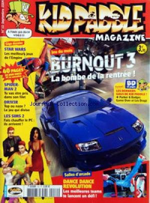 KID PADDLE MAGAZINE [No 10] du 01/09/2004 - BURNOUT 3 DANCE DANCE REVOLUTION STAR WARS SPIDER-MAN 2 DRIV3R LES SIMS 2