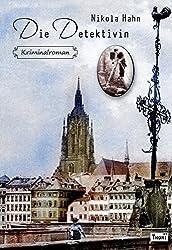 Die Detektivin: Kriminalroman (Krimis zur Kriminalistik)