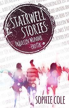 Stairwell Stories: Fräulein Wunder (German Edition) by [Cole, Sophie]