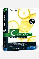 C von A bis Z: Das umfassende Handbuch (Galileo Computing) Gebundene Ausgabe
