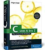 C von A bis Z: Das umfassende Handbuch (Galileo Computing) - Jürgen Wolf