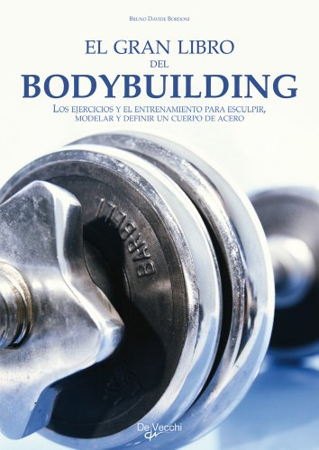 El gran libro del Bodybuilding (En Forma (de Vecchi))