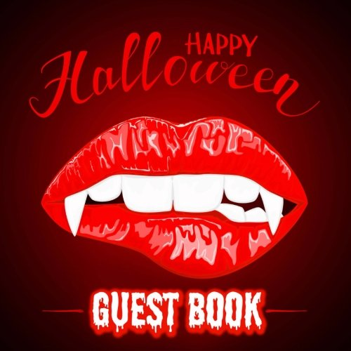 Happy Halloween Guest Book: Blood Red Halloween Party Guest Book With Vampire Fangs Cover, Great Halloween Gift for Costume Party (Costume Parties) (Halloween Costumi Vampira)