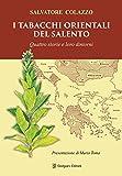 I tabacchi orientali del Salento. Quattro storie e loro dintorni