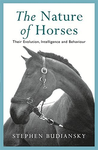 The Nature of Horses: Their Evolution, Intelligence and Behaviour by Budiansky, Stephen (1998) Paperback