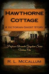 Hawthorne Cottage: Professor Greystone Series (Volume 1)