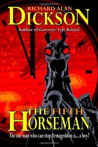 The Fifth Horseman by Richard Alan Dickson (2011-09-28)