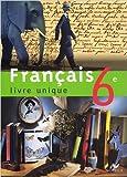 Français 6e : Livre unique de Dominique Fouquet,Patrick Jeunon,Hélène Potelet ( 11 mai 2005 )