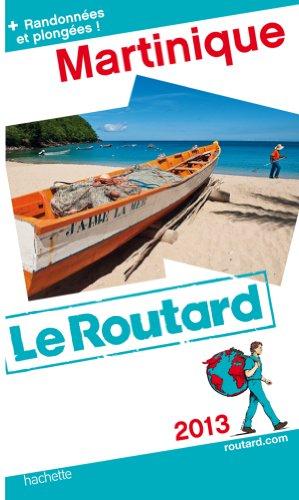 Guide du Routard Martinique 2013