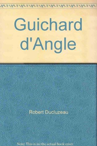 Guichard d'Angle par Robert Ducluzeau