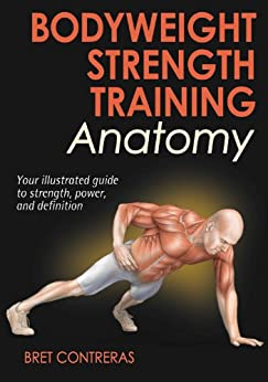 Bodyweight Strength Training Anatomy par [Contreras, Bret]
