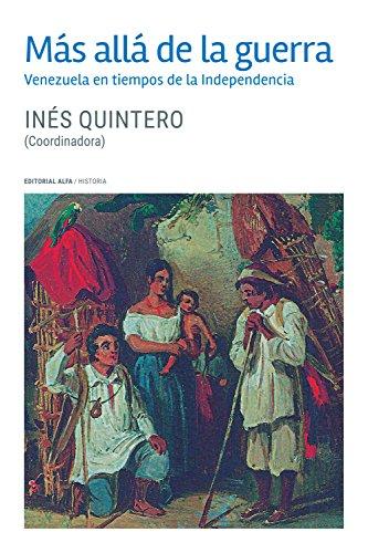 Más allá de la guerra: Venezuela en tiempos de independencia (Trópicos nº 122) por Inés Quintero