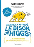 Mais qui a attrapé le bison de Higgs ? (Sciences) - Format Kindle - 9782081486874 - 11,99 €