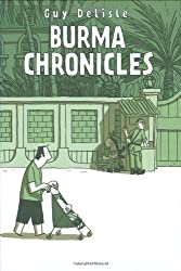 The Burma Chronicles by Guy Delisle (2008-10-01)