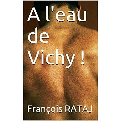 A l'eau de Vichy !