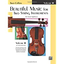 Beautiful Music for Two String Instruments, Bk 3: 2 Cellos (Ast Four Positions)