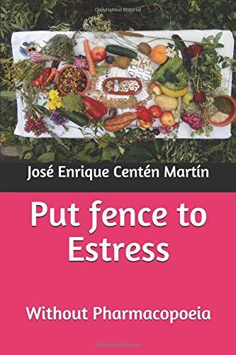 Put fence to Estress: Without Pharmacopoeia