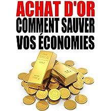 Achat d'or - Comment sauver vos économies