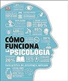 Cómo funciona la psicología: Guía gráfica de psicología aplicada (CONOCIMIENTO)