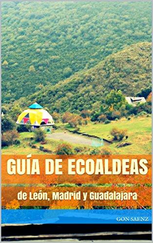 GUÍA DE ECOALDEAS: de León, Madrid y Guadalajara