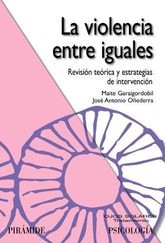 La violencia entre iguales: Revisión teórica y estrategias de intervención (Ojos Solares) por Maite Garaigordobil Landazabal