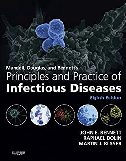 Mandell, Douglas, And Bennett's Principles And Practice Of Infectious Diseases por Raphael Dolin
