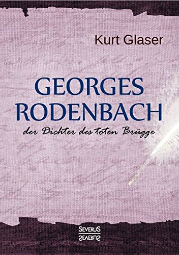 Georges Rodenbach: Der Dichter des toten Brügge