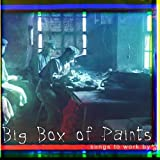 Songs To Work By by Big Box of Paints