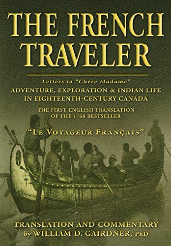 The French Traveler: Adventure, Exploration & Indian Life In Eighteenth-Century Canada (English Edition) (Scotia Bank)