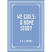 We Girls: a Home Story (English Edition)