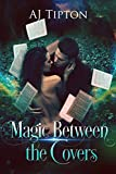 Magic Between the Covers: An Enchanting Paranormal Romance (Love in the Library Book 1) (English Edition)